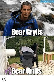Bear Grylls Meme - bear grylls bear grill com y dank meme on me me