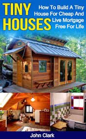 Cheapest House To Build Plans by 1924 Best Tiny Houses Images On Pinterest Tiny Living Small