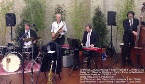 orchestre jazz mariage groupe jazz mariage morat murten orchestre animation musical