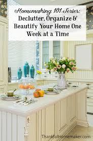 homemaking 101 series declutter organize u0026 beautify one week at
