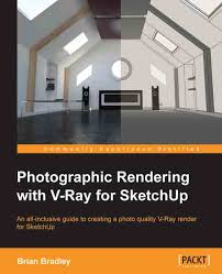 vray sketchup tutorial lynda photographic rendering with v ray for sketchup packt books