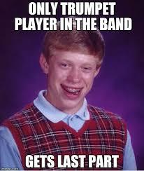 Trumpet Player Memes - band life imgflip