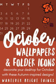 march 2018 wallpapers and folder icons whatever bright things the 25 best october wallpaper ideas on lock