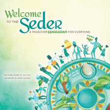 a passover haggadah welcome to the seder a passover haggadah for everyone