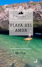 wild guide playa del amor marieta islands all who wander are