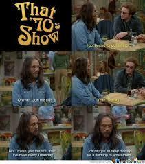That 70s Show Meme - 70s show meme