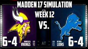 lions thanksgiving day game madden 17 week 12 thanksgiving minnesota vikings vs detroit