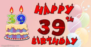 Happy 39th Birthday Wishes Wishes 39 Year With Wishes Happy Birthday Picture