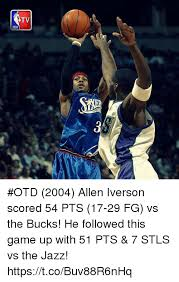 Allen Iverson Meme - tv nba otd 2004 allen iverson scored 54 pts 17 29 fg vs the bucks