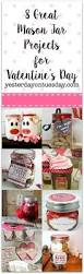 Great Valentines Day Ideas For Him 8 Great Mason Jar Projects For Valentine U0027s Day Yesterday On Tuesday