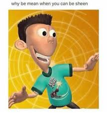 Dank Memes Meaning - why be mean when you can be sheen mean meme on me me