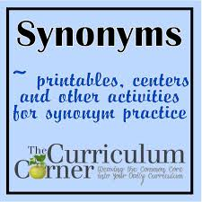Meaning Of Antonym And Synonym Synonyms The Curriculum Corner 123