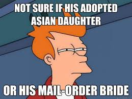 Mail Order Bride Meme - facts about mail order brides you should know i am bored