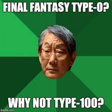 Type Memes - high expectations asian father meme imgflip