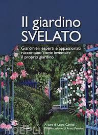 cura giardino il giardino svelato caratti a cura di edizioni