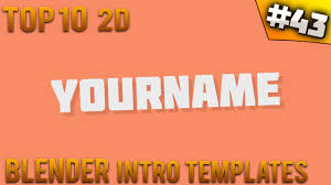 2d intro templates for blender top 10 blender 2d intro templates 43 free download youtube