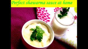 how o make perfect shawarma sauce at home white garlic sauce