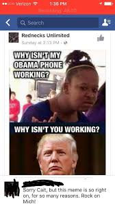Obama Phone Meme - my obama phone isn t working shared by redneck unlimited