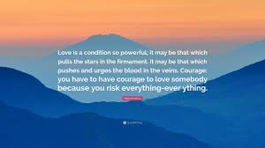 Love And Stars Quotes by Maya Angelou Quote U201clove Is A Condition So Powerful It May Be