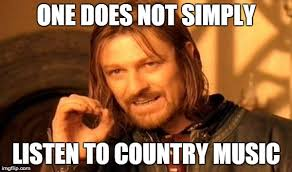 Country Meme - one does not simply meme imgflip