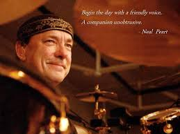 Neil Peart Meme - begin the day with a friendly voice more at http