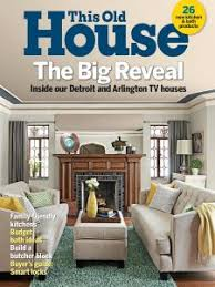 houses magazine this old house magazine may 2017 edition texture unlimited