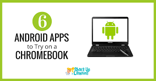 chromebook android 6 android apps to try on a chromebook shake up learning