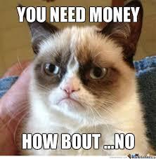 I Need Money Meme - need money by lexirobin696969 meme center
