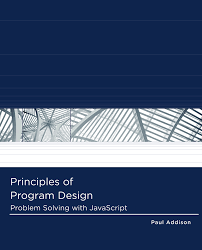 principles of program design problem solving with javascript 1st
