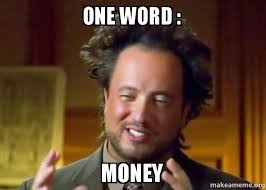 Word Meme - one word money make a meme