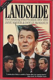 landslide the unmaking of the president 1984 1988 jane mayer