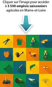 chambre d agriculture du maine et loire emplois saisonniers 49 agriculture pays de la loire