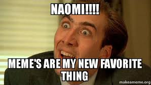 Naomi Meme - naomi meme s are my new favorite thing sarcastic nicholas cage