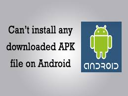 how to apk on android can t install any downloaded apk file on android how to solve