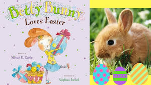 easter bunny books betty bunny easter book by michael b kaplan stories for