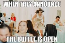 Wedding Meme - the buffet is now open wedding reception joy know your meme