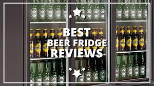 Beer Bottle Refrigerator Glass Door by Reviews Top 5 Beer Fridges To Buy Update 2017