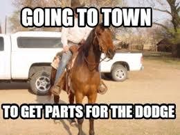 Dodge Memes - meme maker going to town to get parts for the dodge meme maker