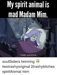 Madam Meme - 25 best memes about mad madam mim mad madam mim memes