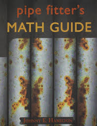 pipe fitter u0027s math guide johnny e hamilton 9780962419706