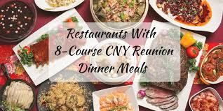 cuisine reunion 20 places in klang valley serving 8 course meals for cny reunion dinner