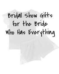 bridal shower gifts for the bride who has everything martha