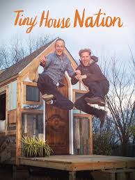 Fyi Network Tiny House Nation by Tiny House Nation Tv Show News Videos Full Episodes And More