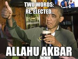 two words re elected allahu akbar upvoting obama quickmeme