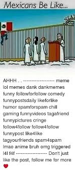 Ahhh Meme - mexicans be like ahhh meme lol memes dank