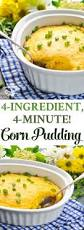 thanksgiving recipes corn 4 ingredient 4 minute corn pudding the seasoned mom