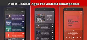 podcasts player for android nine best podcast apps for android smartphones