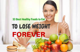 33 best healthy foods to eat how to lose weight fast