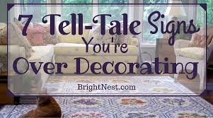 signs and decor brightnest 7 tell tale signs you re decorating your home