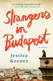 Seeking Novel Strangers In Budapest A Novel Washington Independent Review Of